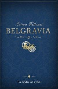Belgravia Pieniądze na życie. Odcinek 8