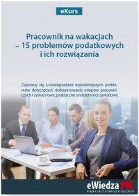 eKurs Pracownik na wakacjach – 15 problemów podatkowych i ich rozwiązania