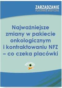 Najważniejsze zmiany w pakiecie onkologicznym i kontraktowaniu NFZ – co czeka placówki