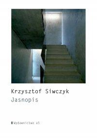 Jasnopis - Krzysztof Siwczyk - ebook