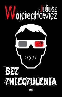Bez znieczulenia - Juliusz Wojciechowicz - ebook