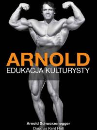Arnold. Edukacja kulturysty