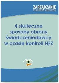4 skuteczne sposoby obrony świadczeniodawcy w czasie kontroli NFZ - Dominika Chrabańska - ebook