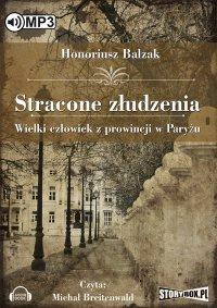Stracone złudzenia. Wielki człowiek z prowincji w Paryżu - Honoriusz Balzak - audiobook