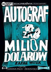 Bzik i Makówka przedstawiają: Autograf za milion dolarów - Rafał Witek - audiobook