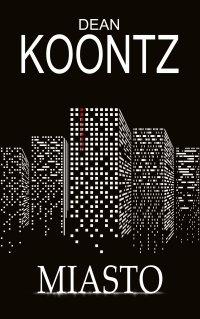 Miasto - Dean Koontz - ebook