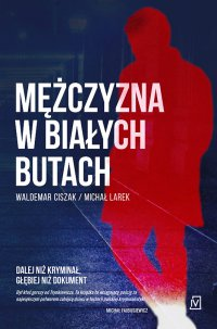 Mężczyzna w białych butach - dr Michał Larek - ebook