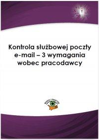 Kontrola służbowej poczty e-mail – 3 wymagania wobec pracodawcy
