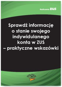 Sprawdź informację o stanie swojego indywidulanego konta w ZUS – praktyczne wskazówki - Monika Karczewska - ebook