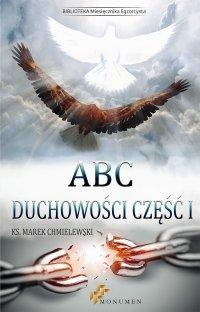 ABC duchowości. Część I - Marek Chmielewski - eprasa