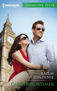 Razem w Londynie - Carole Mortimer - ebook