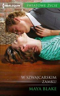 W szwajcarskim zamku - Maya Blake - ebook