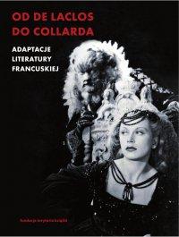 Od de Laclosa do Collarda. Adaptacje literatury francuskiej - Alicja Helman - ebook