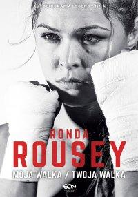 Ronda Rousey. Moja walka / Twoja walka - Ronda Rousey - ebook