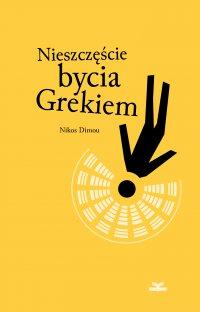 Nieszczęście bycia Grekiem - Nikos Dimou - ebook