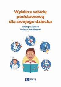 Wybierz szkołę podstawową dla swojego dziecka - Stefan M. Kwiatkowski - ebook