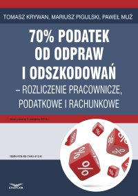70% podatek od odpraw i odszkodowań – rozliczenia pracownicze, podatkowe i rachunkowe - Tomasz Krywan - ebook