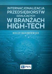 Internacjonalizacja przedsiębiorstw działających w branżach high-tech - Nelly Daszkiewicz - ebook