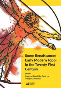 Some Renaissance/ Early Modern Topoi in the Twenty First Century