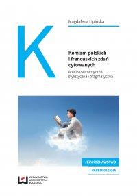 Komizm polskich i francuskich zdań cytowanych. Analiza semantyczna, stylistyczna i pragmatyczna - Magdalena Lipińska - ebook