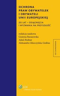 Ochrona praw obywatelek i obywateli Unii Europejskiej. 20 lat - osiągnięcia i wyzwania na przyszłość - Aleksandra Gliszczyńska-Grabias - ebook