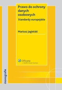Prawo do ochrony danych osobowych. Standardy europejskie