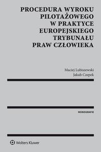 Procedura wyroku pilotażowego w praktyce Europejskiego Trybunału Praw Człowieka - Maciej Lubiszewski - ebook