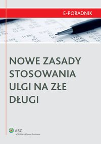 Nowe zasady stosowania ulgi na złe długi - Mariusz Jabłoński - ebook
