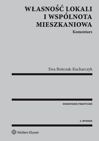 Własność lokali i wspólnota mieszkaniowa. Komentarz - Ewa Bończak-Kucharczyk - ebook