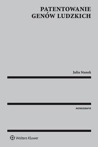 Patentowanie genów ludzkich - Julia Stanek - ebook