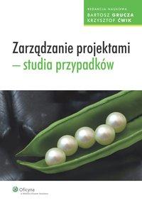 Zarządzanie projektami - studia przypadków - Bartosz Grucza - ebook