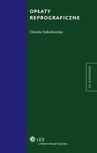 Opłaty reprograficzne - Dorota Sokołowska - ebook