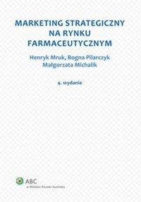 Marketing strategiczny na rynku farmaceutycznym - Małgorzata Michalik - ebook