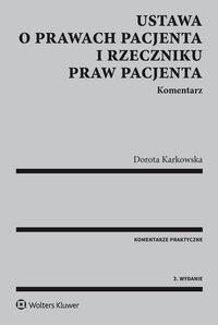 Ustawa o prawach pacjenta i Rzeczniku Praw Pacjenta. Komentarz - Dorota Karkowska - ebook