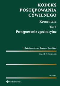 Kodeks postępowania cywilnego. Komentarz. Tom 5. Postępowanie egzekucyjne - Henryk Pietrzkowski - ebook