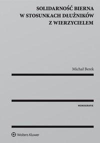 Solidarność bierna w stosunkach dłużników z wierzycielem - Michał Berek - ebook