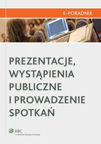 Prezentacje, wystąpienia publiczne i prowadzenie spotkań