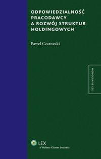 Odpowiedzialność pracodawcy a rozwój struktur holdingowych