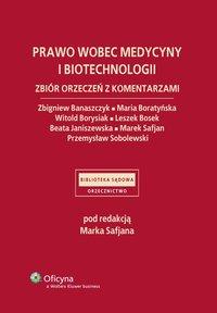 Prawo wobec medycyny i biotechnologii. Zbiór orzeczeń z komentarzami - Marek Safjan - ebook