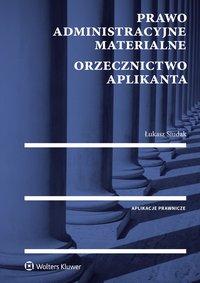 Prawo administracyjne materialne. Orzecznictwo aplikanta - Łukasz Siudak - ebook