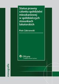 Status prawny członka spółdzielni mieszkaniowej w spółdzielczych stosunkach lokatorskich - Piotr Zakrzewski - ebook