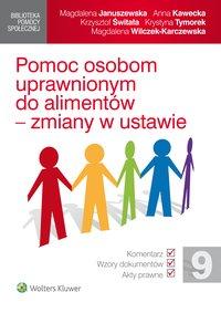 Pomoc osobom uprawnionym do alimentów - zmiany w ustawie - Magdalena Wilczek-Karczewska - ebook