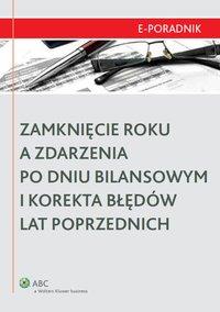 Zamknięcie roku a zdarzenia po dniu bilansowym i korekta błędów lat poprzednich - Dagmara Leszczyńska-Trochonowicz - ebook