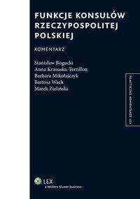 Funkcje konsulów Rzeczypospolitej Polskiej. Komentarz - Anna Krasuska-Terrillon - ebook