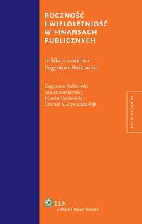 Roczność i wieloletniość w finansach publicznych - Urszula Kinga Zawadzka-Pąk - ebook