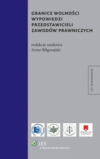 Granice wolności wypowiedzi przedstawicieli zawodów prawniczych - Artur Biłgorajski - ebook