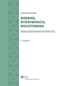 Mobbing, dyskryminacja, molestowanie. Przeciwdziałanie w praktyce - Jarosław Marciniak - ebook