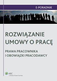 Rozwiązanie umowy o pracę - prawa pracownika i obowiązki pracodawcy - Katarzyna Pietruszyńska - ebook