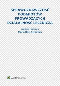 Sprawozdawczość podmiotów prowadzących działalność leczniczą - Aleksandra Szewieczek - ebook