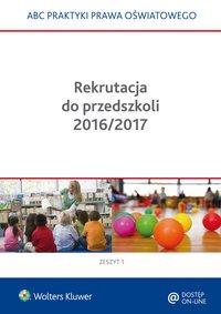 Rekrutacja do przedszkoli 2016/2017 - Elżbieta Piotrowska-Albin - ebook